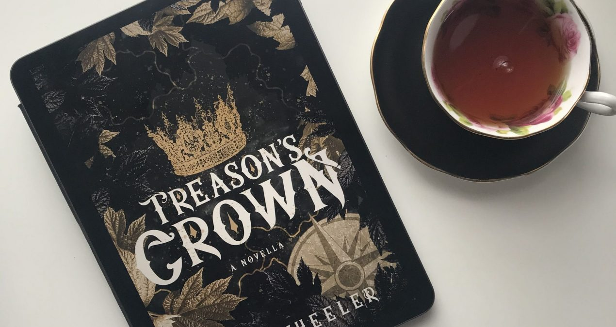 Tea and Books Tuesday: Treason's Crown Review